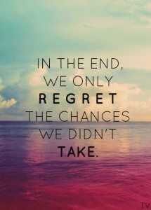 in-the-end-we-only-regret-the-chances-we-didnt-take-215x300